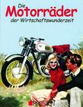 Buchcover: Die Motorräder der Wirtschaftswunderzeit