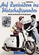 Buchcover: AUF ZWEIRÄDERN INS WIRTSCHAFTSWUNDER