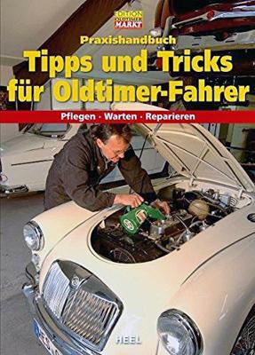 Buchcover: Praxishandbuch Tipps und Tricks für Oldtimer-Fahrer (Edition Oldtimer Markt)